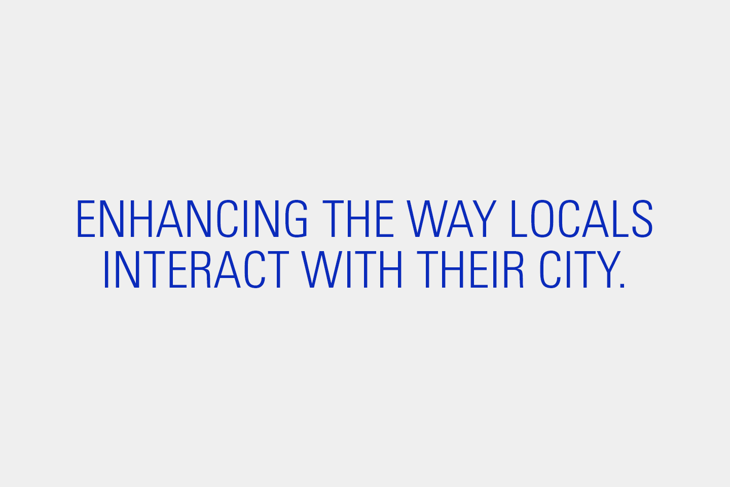Enhancing the way locals interact with their city.